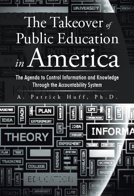 The Takeover of Public Education in America: The Agenda to Control Information and Knowledge Through the Accountability System